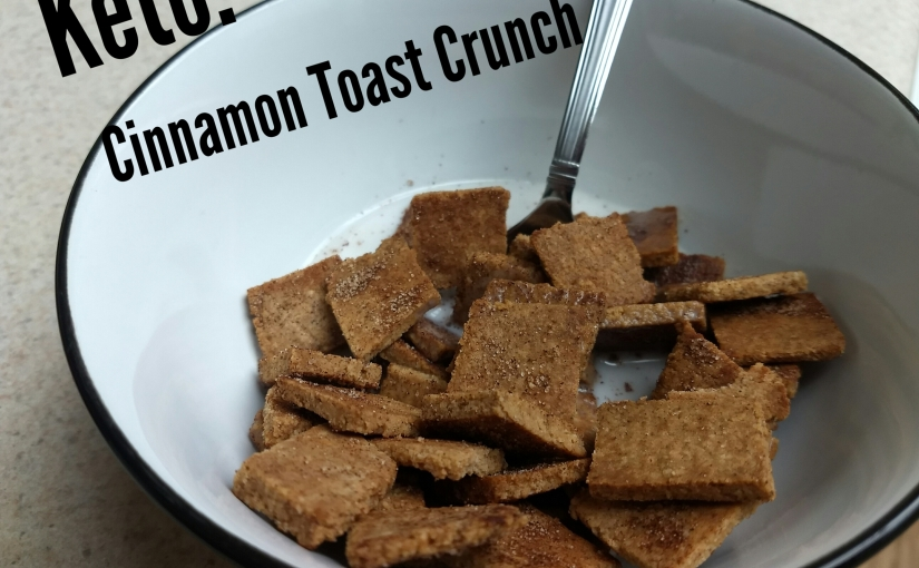Keto: Cinnamon Toast Crunch